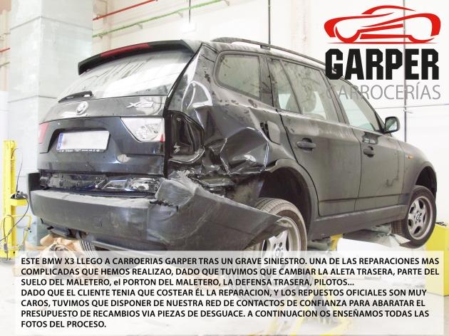 STE BMW X3 LLEGO A CARROERIAS GARPER TRAS UN GRAVE SINIESTRO. UNA DE LAS REPARACIONES MAS COMPLICADAS QUE HEMOS REALIZAO, DADO QUE TUVIMOS QUE CAMBIAR LA ALETA TRASERA, PARTE DEL SUELO DEL MALETERO, el PORTON DEL MALETERO, LA DEFENSA TRASERA, PILOTOS... DADO QUE EL CLIENTE TENIA QUE COSTEAR ÉL LA REPARACION, Y LOS REPUESTOS OFICIALES SON MUY CAROS, TUVIMOS QUE DISPONER DE NUESTRA RED DE CONTACTOS DE CONFIANZA PARA ABARATAR EL PRESUPUESTO DE RECAMBIOS VIA PIEZAS DE DESGUACE. A CONTINUACION OS ENSEÑAMOS TODAS LAS FOTOS DEL PROCESO.